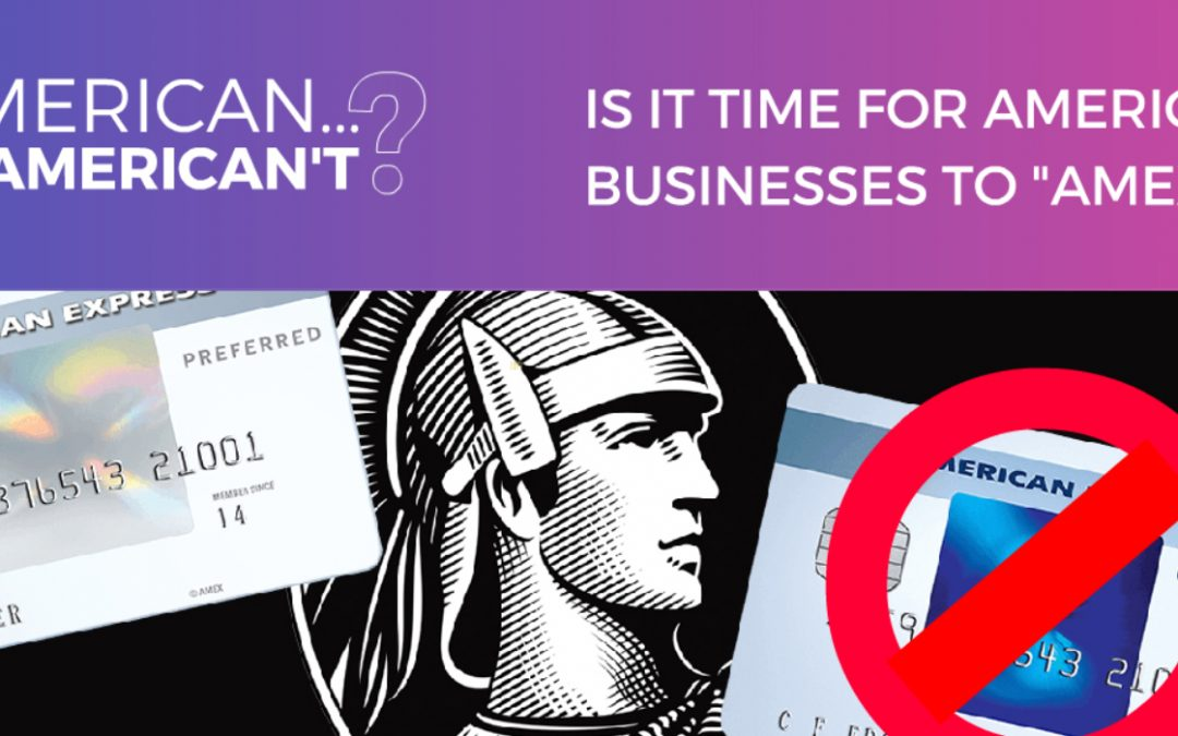 IS IT TIME FOR CAPITALIST BUSINESSES TO 'AMEXIT'?